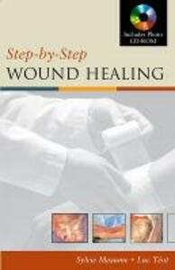 Step-By-Step Wound Healing - Sylvie Meaume,Luc Teot - cover
