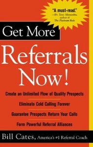 Ebook in inglese Get More Referrals Now!: The Four Cornerstones That Turn Business Relationships Into Gold Cates, Bill