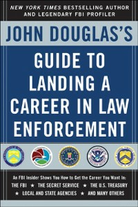 Ebook in inglese John Douglas's Guide to Landing a Career in Law Enforcement Douglas, John