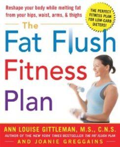 Ebook in inglese Fat Flush Fitness Plan Gittleman, Ann Louise , Greggains, Joanie