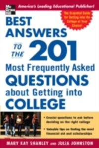 Ebook in inglese Best Answers to the 201 Most Frequently Asked Questions about Getting into College Johnston, Julia , Shanley, Mary Kay