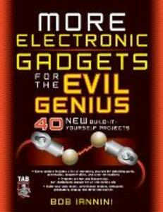 MORE Electronic Gadgets for the Evil Genius - Robert E. Iannini - cover