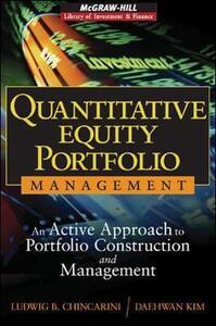 Quantitative Equity Portfolio Management: An Active Approach to Portfolio Construction and Management - Ludwig B. Chincarini,Daehwan Kim - cover