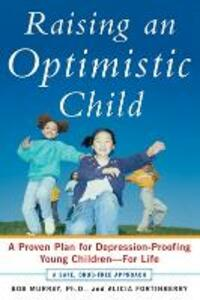 Raising an Optimistic Child - Bob Murray,Alicia Fortinberry - cover