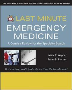 Last Minute Emergency Medicine: A Concise Review for the Specialty Boards - Mary Jo Wagner,Susan B. Promes - cover