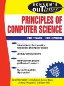 Schaum's Outline of Principles of Computer Science - Paul Tymann,Carl Reynolds - cover