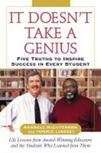 It Doesn't Take A Genius: Five Truths to Inspire Success in Every Student - Randall McCutcheon,Tommie Lindsey - cover