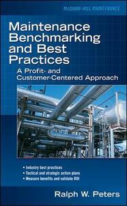 Maintenance Benchmarking and Best Practices - Ralph W. Peters - cover