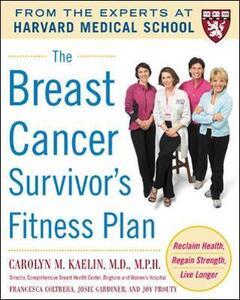 The Breast Cancer Survivor's Fitness Plan - Carolyn M. Kaelin,Francesca Coltrera,Josie Gardiner - cover