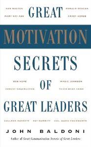 Foto Cover di Great Motivation Secrets of Great Leaders, Ebook inglese di John Baldoni, edito da McGraw-Hill Education