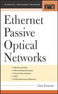 Foto Cover di Ethernet Passive Optical Networks, Ebook inglese di Glen Kramer, edito da McGraw-Hill Education
