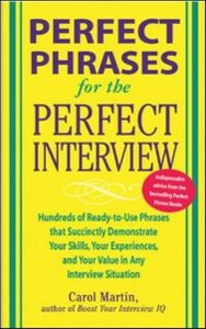 Foto Cover di Perfect Phrases for the Perfect Interview: Hundreds of Ready-to-Use Phrases That Succinctly Demonstrate Your Skills, Your Experience and Your Value in Any Interview Situation, Ebook inglese di Carole Martin, edito da McGraw-Hill Education