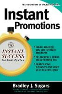 Instant Promotions: Tactics That Get Your Business Noticed and Bring in Customers - Brad Sugars - cover