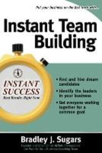Instant Team Building - Bradley J. Sugars - cover