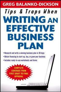 Tips and Traps For Writing an Effective Business Plan - Greg Balanko-Dickson - cover
