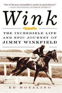Wink: The Incredible Life and Epic Journey of Jimmy Winkfield - Edward Hotaling - cover