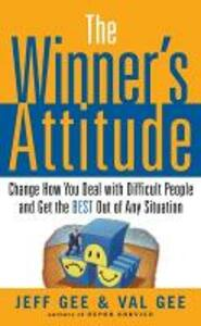 """The Winner's Attitude: Using the """"Switch"""" Method to Change How You Deal with Difficult People and Get the Best Out of Any Situation at Work - Jeff Gee,Val Gee - cover"""