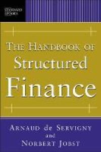 The Handbook of Structured Finance - Arnaud de Servigny,Norbert Jobst - cover