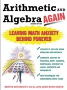 Foto Cover di Arithmetic and Algebra Again, 2/e, Ebook inglese di Jean Burr-Smith,Brita Immergut, edito da McGraw-Hill Education
