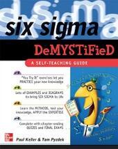 Six Sigma Demystified: A Self-Teaching Guide