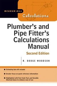 Ebook in inglese Plumber's and Pipe Fitter's Calculations Manual Woodson, R.