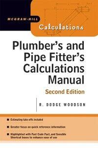 Foto Cover di Plumber's and Pipe Fitter's Calculations Manual, Ebook inglese di R. Woodson, edito da McGraw-Hill Education