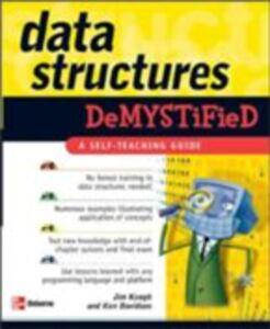 Foto Cover di Data Structures Demystified, Ebook inglese di Ken Davidson,Jim Keogh, edito da McGraw-Hill Education