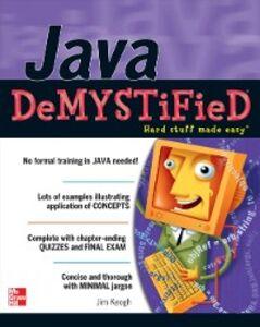 Foto Cover di Java Demystified, Ebook inglese di Jim Keogh, edito da McGraw-Hill Education
