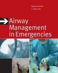 Airway Management in Emergencies - George Kovacs,J. Adam Law - cover