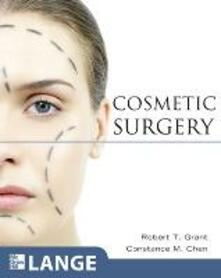 Cosmetic surgery - Robert T. Grant,Constance M. Chen - copertina
