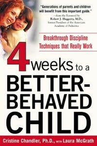Ebook in inglese Four Weeks to a Better-Behaved Child Chandler, Cristine , McGrath, Laura