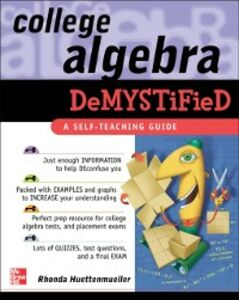 Foto Cover di College Algebra Demystified, Ebook inglese di Rhonda Huettenmueller, edito da McGraw-Hill Education