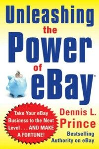 Ebook in inglese Unleashing the Power of eBay Prince, Dennis L.