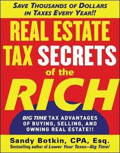 Real Estate Tax Secrets of the Rich - Sandy Botkin - cover