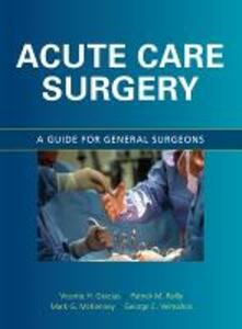 Acute Care Surgery: A Guide for General Surgeons - Vicente H. Gracias,Mark G. McKenney,Patrick M. Reilly - cover