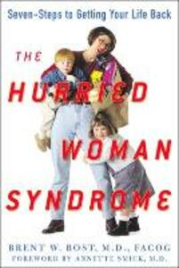 The Hurried Woman Syndrome - Brent W. Bost - cover
