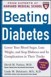 Beating Diabetes (A Harvard Medical School Book): Lower Your Blood Sugar, Lose Weight, and Stop Diabetes and Its Complications in Their Tracks - David M. Nathan - cover