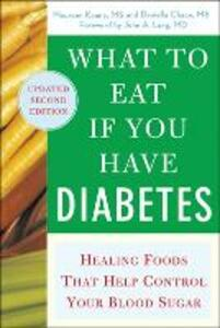 What to Eat if You Have Diabetes (revised): Healing Foods that Help Control Your Blood Sugar - Maureen Keane,Daniella Chace - cover