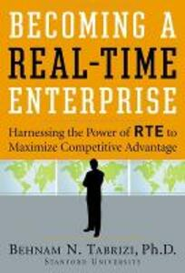 Becoming a Real-Time Enterprise: Harnessing the Power of RTE to Maximize Competitive Advantage - Behnam N. Tabrizi - cover