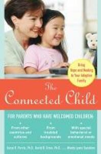 The Connected Child: Bring Hope and Healing to Your Adoptive Family - Karyn Brand Purvis,David R. Cross,Wendy Lyons Sunshine - cover