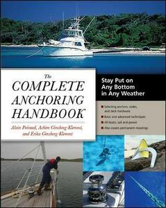 The Complete Anchoring Handbook: Stay Put on Any Bottom in Any Weather - Alain Poiraud,Achim Ginsberg-Klemmt,Erika Ginsberg-Klemmt - cover