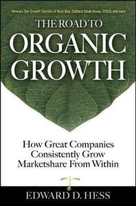The Road to Organic Growth - Edward Hess - cover
