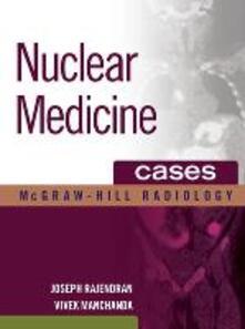 Nuclear medicine cases. Con CD-ROM - Joseph Rajendran,Vivek Manchanda - copertina
