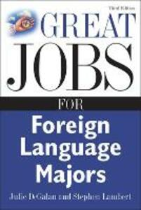 Great Jobs for Foreign Language Majors - Julie DeGalan,Stephen E. Lambert - cover