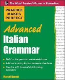Practice makes perfect: advanced italian grammar - Marcel Danesi - copertina