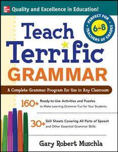 Teach Terrific Grammar, Grades 6-8 - Gary Robert Muschla - cover