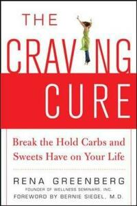 The Craving Cure: Break the Hold Carbs and Sweets Have on Your Life - Rena Greenberg - cover