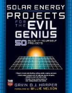 Solar Energy Projects for the Evil Genius - Gavin D.J. Harper - cover