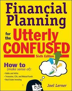 Financial Planning for the Utterly Confused - Joel Lerner - cover