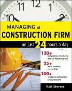 Managing a Construction Firm on Just 24 Hours a Day - Matt Stevens - cover